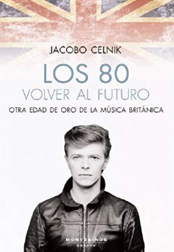 Los 80. volver al Futuro: Otra edad de oro de la música británica