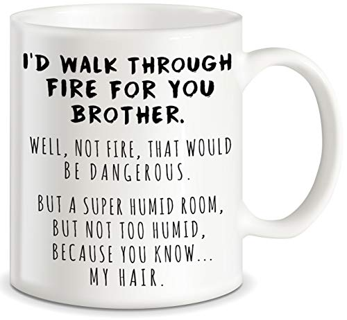 Taza de café de cerámica con texto en inglés'I'd Walk Through Fire For You'