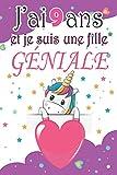 J'ai 9 ans et je suis une fille géniale: Carnet secret et journal intime pour écrire et dessiner / Cadeau d'anniversaire ou noël original pour une ... 6*9 - Thème Licorne magique extraordinaire