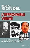 L'effroyable vérité - Communisme, un siècle de tragédies et de complicités