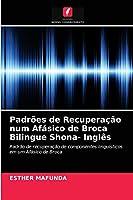 Padrões de Recuperação num Afásico de Broca Bilingue Shona- Inglês