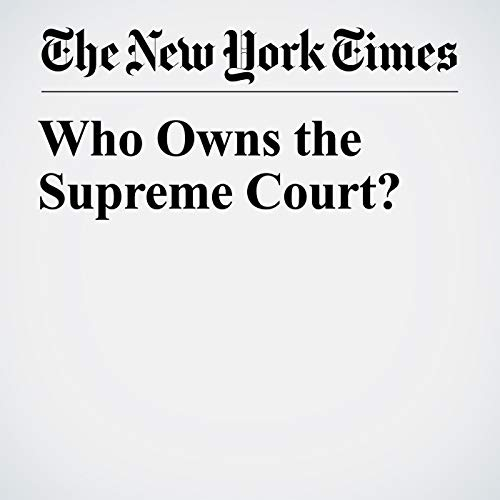 Who Owns the Supreme Court? audiobook cover art