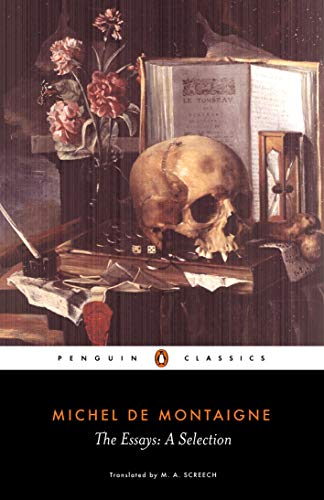 Compare Textbook Prices for The Essays: A Selection Penguin Classics Revised ed. Edition ISBN 9780140446029 by Montaigne, Michel de,Screech, M. A.,Screech, M. A.,Screech, M. A.