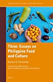 Tikim: Essays on Philippine Food and Culture (Gendering the Trans-Pacific World)