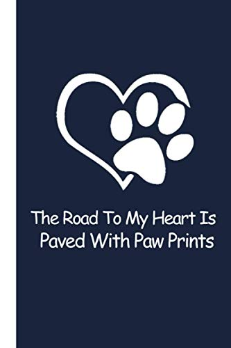 The Road To My Heart Is Paved With Paw Prints: Internet Password Organizer Log Book   Keep Track of Passwords Alphabetical Usernames  Password Logbook For Dog Lovers
