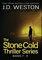 The Stone Cold Thriller Series Books 7 - 9: A Collection of British Action Thrillers (The Stone Cold Thriller Boxset)