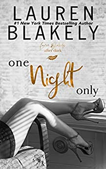 One Night Only: An After Dark Standalone in The Extravagant Series by [Lauren Blakely]
