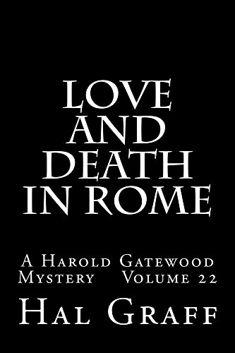 Love And Death In Rome: A Harold Gatewood Mystery Volume 22 (The Love And Death Political Espionage / Mystery Series) (English Edition)