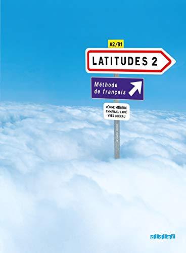 Latitudes - Méthode de français - A2/B1: Kursbuch mit CDs