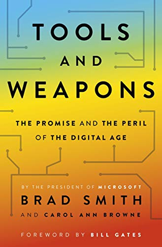 Tools and Weapons: The first book by Microsoft CLO Brad Smith, exploring the biggest questions facing humanity about tech (English Edition)