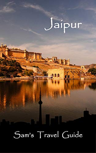 Jaipur: Essential Travel Tips – all you NEED to know