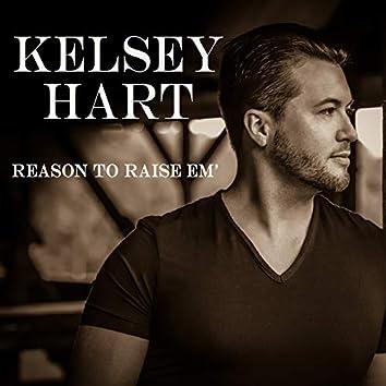 Reason to Raise 'em