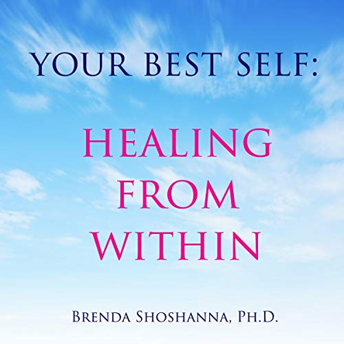 Your Best Self: Healing from Within audiobook cover art