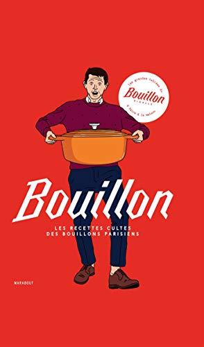 Bouillon: Les recettes cultes des bouillons parisiens