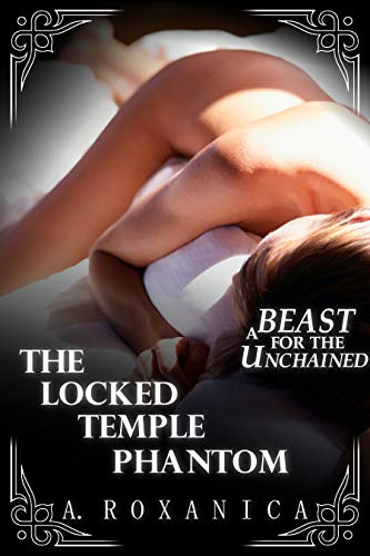 The Locked Temple Phantom: A Beast For The Unchained (Spa Tentacle Monster Book 4) (English Edition)