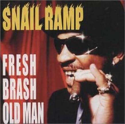 Image result for snail ramp fresh brash old man