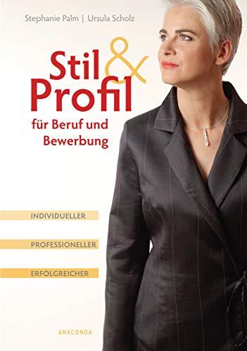 Stil und Profil für Beruf und Bewerbung - Individueller - professioneller - erfolgreicher