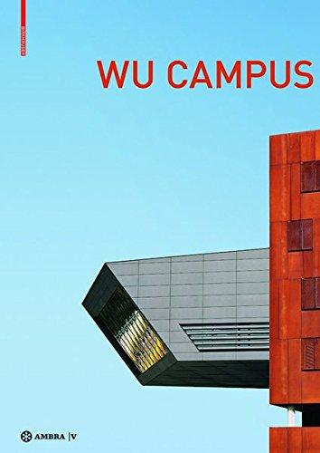 Der Campus der Wirtschaftsuniversität Wien. Vienna University of Economics and Business Campus: Stadt - Architektur - Nutzer. City - Architecture - User