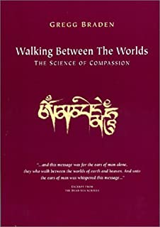 Walking Between the Worlds : The Science of Compassion: The Collective Initiation