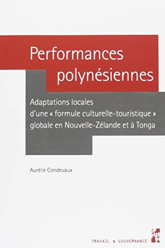 """Performances polynésiennes : Adaptations locales d'une """"formule culturelle-touristique"""" globale en Nouvelle-Zélande et à Tonga"""