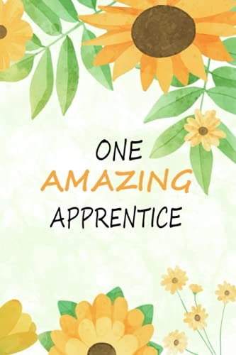 One Amazing Apprentice-Gift Notebook Planner-Gift Notebook Planner: Floral Design -Perfect for Notes, Journaling, journal/Notebo