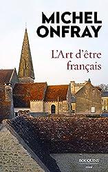 L'Art d'être français de Michel ONFRAY