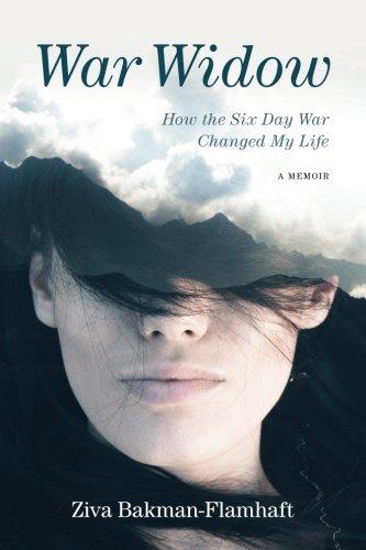 War Widow: How the Six Day War Changed My Life A Memoir