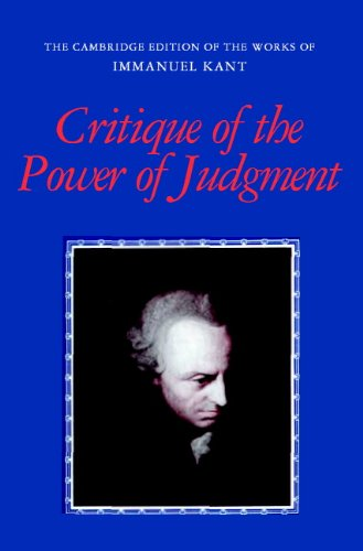 Critique of the Power of Judgment (The Cambridge Edition of the Works of Immanuel Kant)