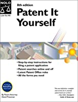 Patent It Yourself (Patent It Yourself, 8th ed)