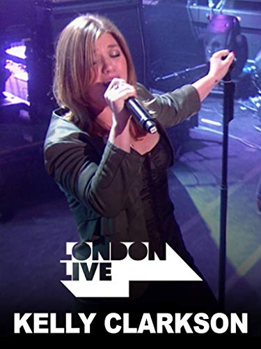 Kelly Clarkson: London Live