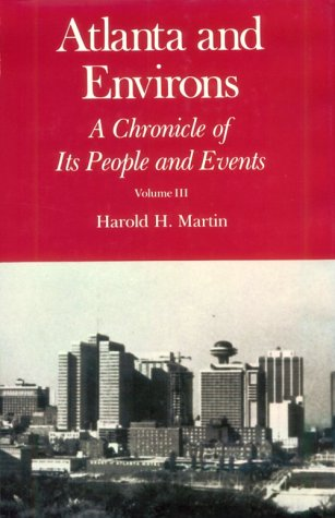 Atlanta and Environs: A Chronicle of Its People and Events, Vol. 3