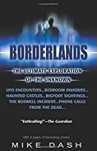Borderlands: The Ultimate Exploration of the Unknown by Mike Dash (2000-11-07)