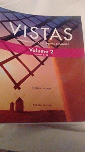 Vistas; Introduccion a la lengua espanola; Volume 2; 4th edition
