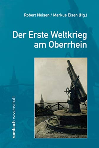 Der Erste Weltkrieg am Oberrhein