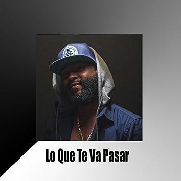 Lo Que Te Va Pasar (feat. El Importante)