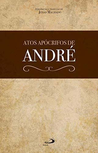 Atos Apócrifos de André (Portuguese Edition)