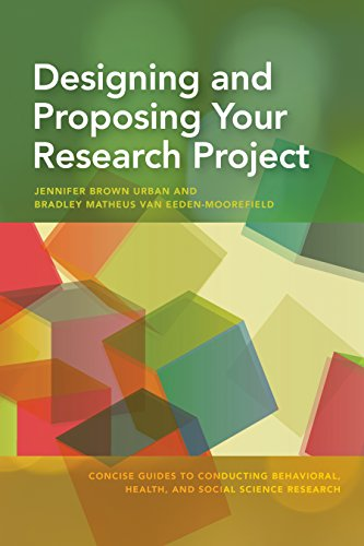 Designing and Proposing Your Research Project (Concise Guides to Conducting Behavioral, Health, and Social Science Resea