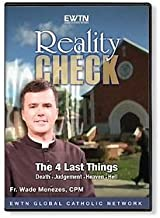 REALITY CHECK* THE FOUR LAST THINGS*DEATH-JUDGEMENT-HEAVEN-HELL W/ FR. WADE MENEZES AN EWTN 2-DISC DVD