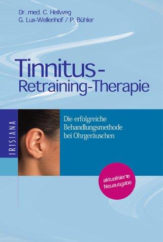 Tinnitus-Retraining-Therapie. Die erfolgreiche Behandlungmethode bei Ohrgeräuschen.