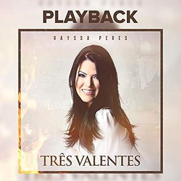 Três Valentes (Playback)