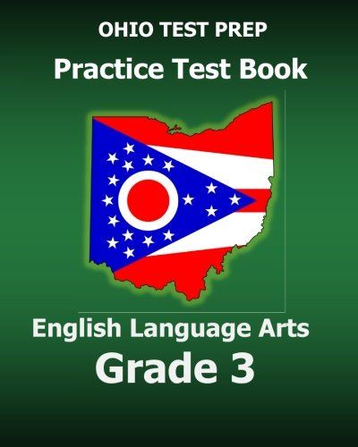 Ohio Test Prep Practice Test Book English Language Arts Grade 3 Preparation For Ohios State Ela Tests