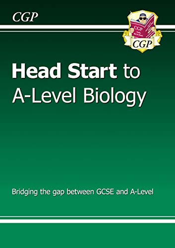 Head Start to A-level Biology: perfect for catch-up, assessments and exams in 2021 and 2022 (CGP A-Level Biology)