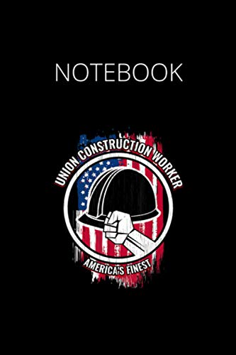 NoteBook: Union Consrucion Worker Mens Gifs for Builders Ingredients cute...