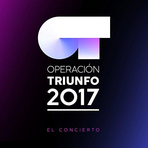 Operación Triunfo 2017 / El Concierto (En Directo En El Palau Sant Jordi / 2018)