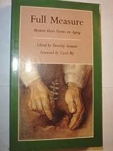 Full Measure: Modern Short Stories on Aging (Graywolf Short Fiction Series)