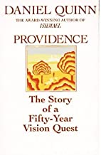 [Providence: a 50 Year Vision Quest] [Author: Quinn, Daniel] [May, 1996]