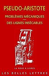 Problèmes mécaniques. Des lignes insécables. d'Aristote (Pseudo-)