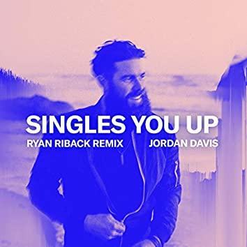 Singles You Up (Ryan Riback Remix)