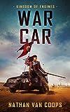 War Car: A Modern Medieval Adventure (Kingdom of Engines Book 2)