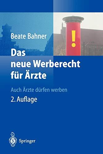 Das Neue Werberecht für Ärzte: Auch Ärzte Dürfen Werben (German Edition)